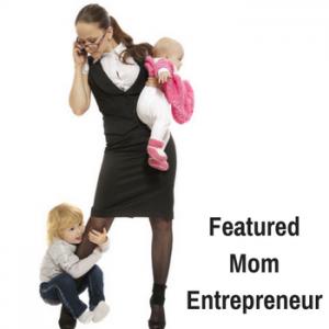 Featured Mom Entrepreneur Post on Inspiring Mompreneurs