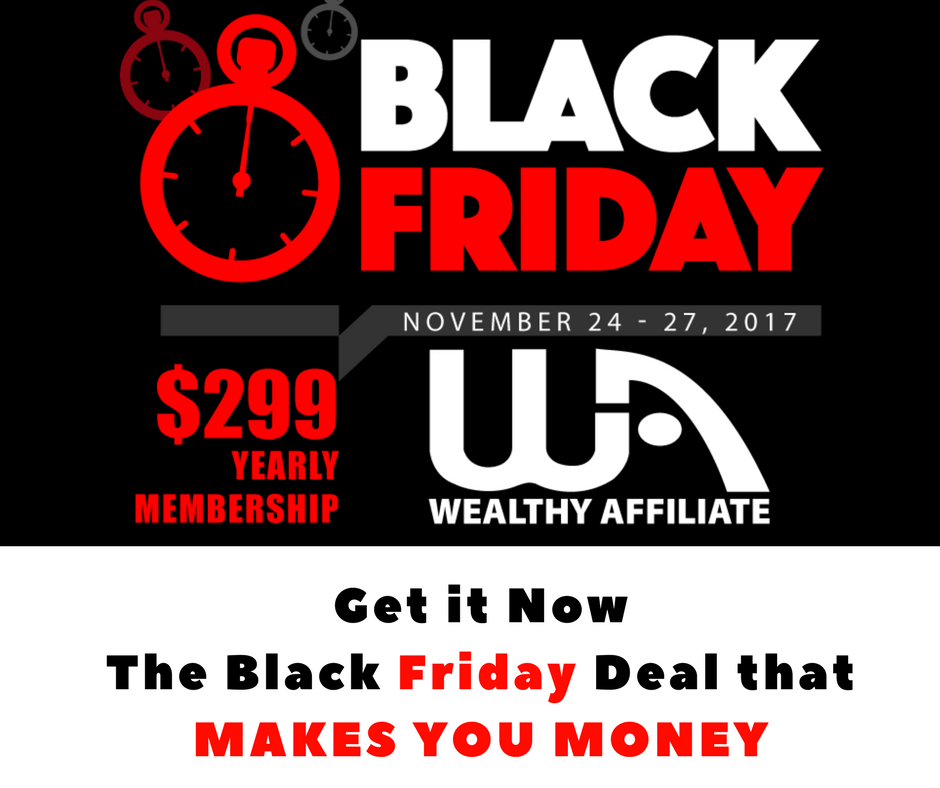 The Black Friday Sale - Wealthy Affiliate's Black Friday Deal
