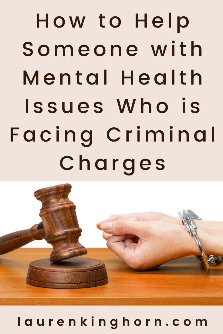 How to Help Someone with Mental Health Issues Facing Criminal Charges
