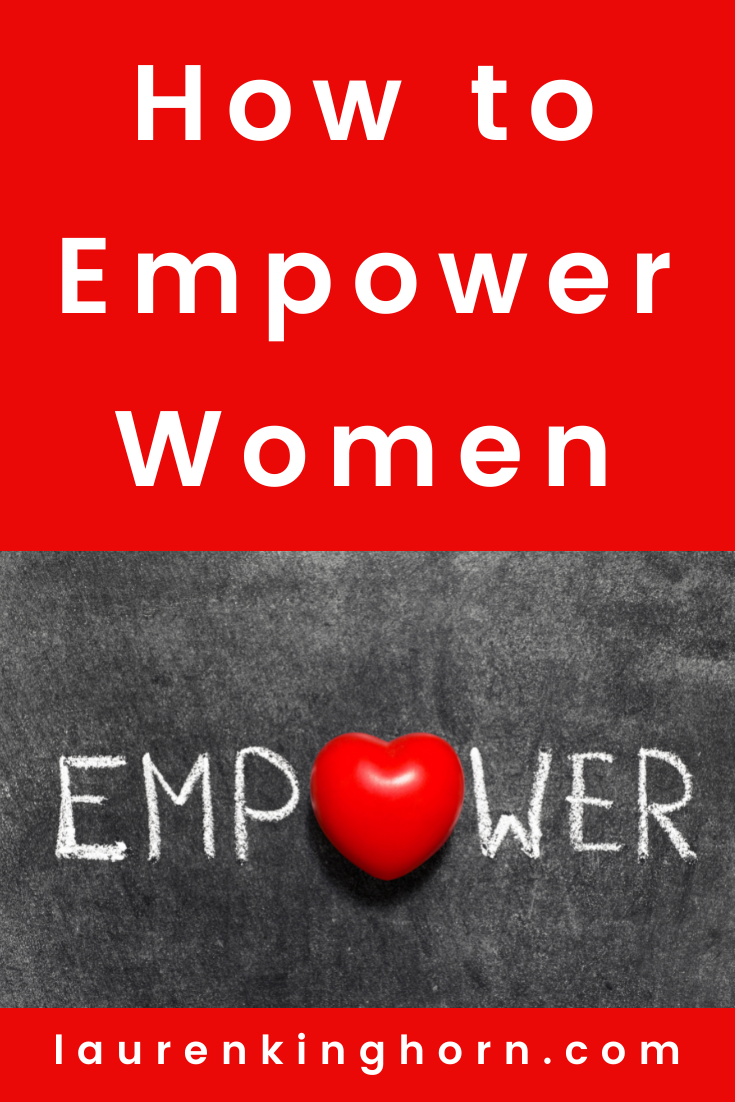 When you think of ways to empower women in business, it's pretty hard not to think of the opposite, the people or circumstances that disempower women. Read on. #howto #empowerwomen #waystoempowerwomen #empoweryourself #empoweredwomenempowerwomen