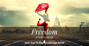 Freedom Starts Here - Join Our 15 Day Online Business Challenge NOW