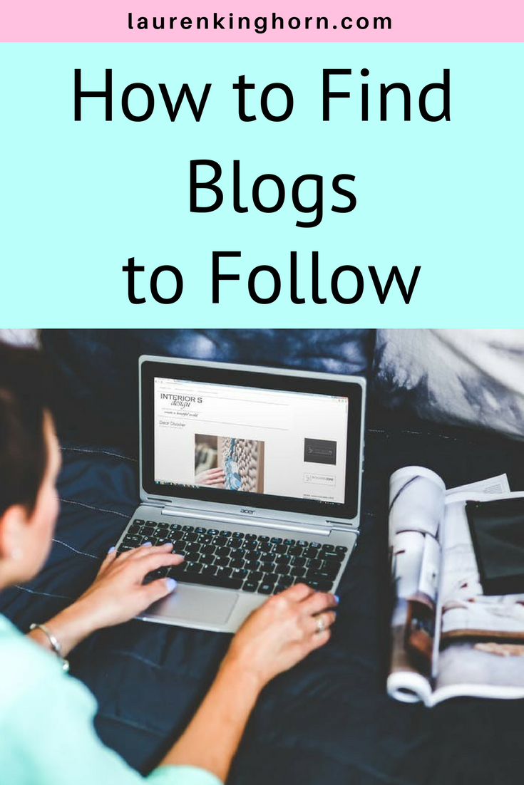 How I Found Awesome Blogs to Follow. Featuring some well-known Top Bloggers. Read more at laurenkinghorn.com #howtofindblogstofollow #topbloggers #blogresearch