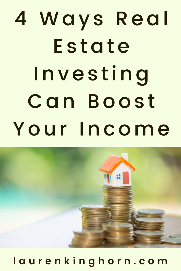 The idea with real estate investing is to put money to work for you now for returns in the future. Here are 4 ways real estate investing can boost your income.  #realestateinvesting