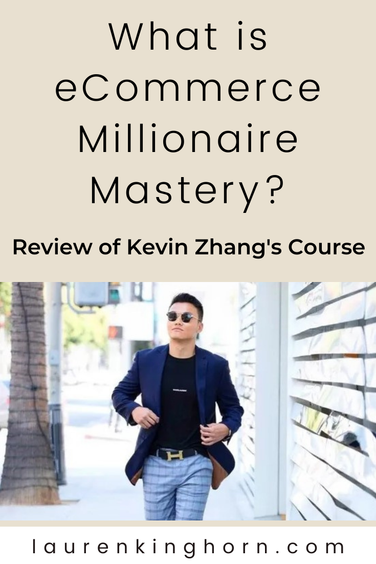 eCommerce Millionaire Mastery by Kevin Zhang an online course consisting of 15 modules and over 180+ videos that teaches you how to build an eCommerce empire.  You start out learning the basics of dropshipping and go on to learning how to create your own branded niche eCommerce store.