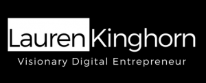 LaurenKinghorn | Visionary Digital Entrepreneur