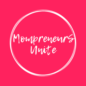Mompreneurs Unite