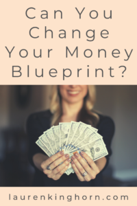 What's a Money Blueprint and Can You Change it? Find out in this post. #whatsamoneyblueprint #canyouchangeyourmoneyblueprint #makemoney #moneyaffirmations #moneyafformations