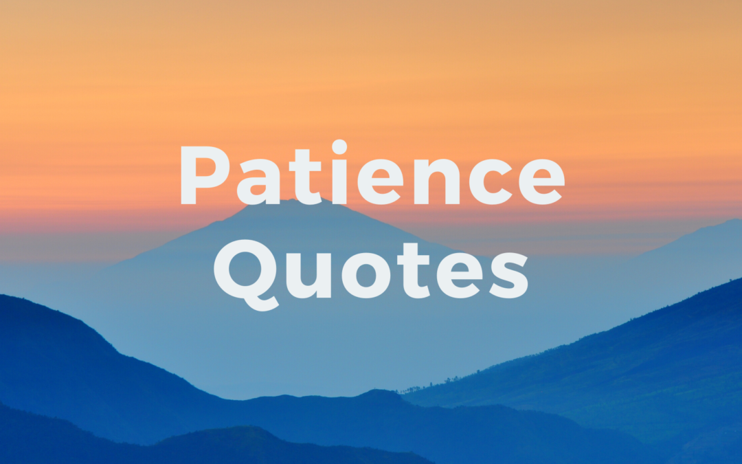 25 Favourite Patience Quotes (Video)