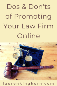 The online realm can be a useful place for legal firms to gain exposure. Do read these do's and don'ts before you start promoting your law firm online. #promotingyourlawfirmonline #legal #marketing