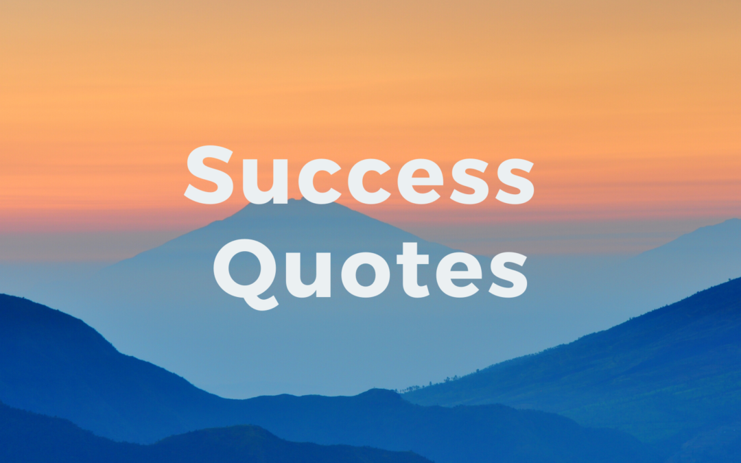 21 Success Quotes by Super Successful People (Video)