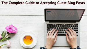 The Complete Guide to Accepting Guest Blog Posts inspiringmompreneurs.com #whatisguestblogposting