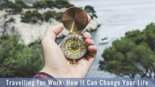 Benefits of Travelling for Work laurenkinghorn.com