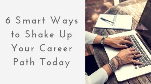 6 Smart Ways to Shake Up Your Career Path Today inspiringmompreneurs.com
