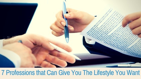 7 Professions that Can Give You The Lifestyle You Want