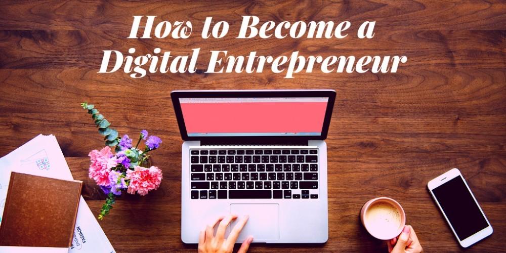 How To Digital Entrepreneur