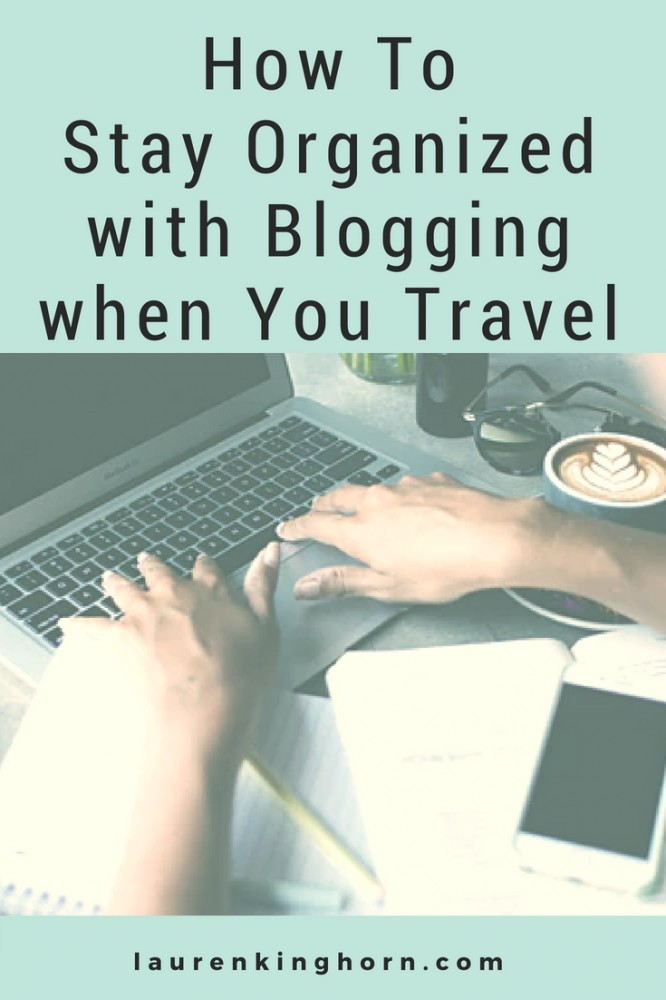 Blogging and Travelling? What a dream life. Right? Or it can be, if you're organized. #howtoblogandtravel