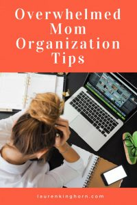 Overwhelmed Mom? Here are some organization tips you could try. #overwhelmedmomorganizationtips