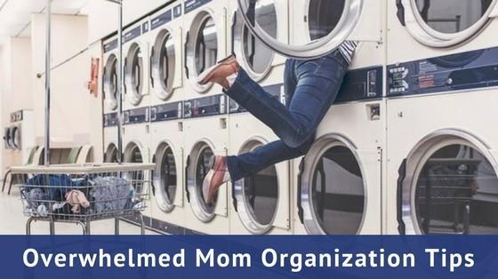 Overwhelmed Mom Organization Tips
