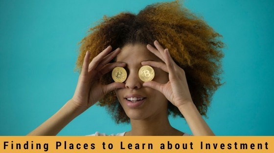 Finding Places to Learn About Investment